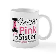 I Wear Pink For My Sister Mug