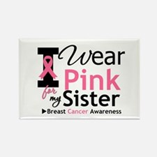 I Wear Pink For My Sister Rectangle Magnet (10 pac