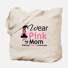 I Wear Pink Mom Tote Bag