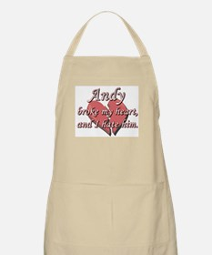 Andy broke my heart and I hate him BBQ Apron