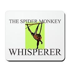 The Spider Monkey Whisperer Mousepad