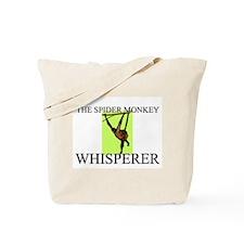 The Spider Monkey Whisperer Tote Bag
