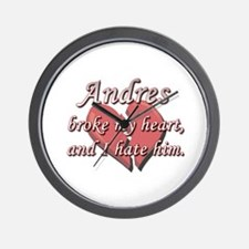 Andres broke my heart and I hate him Wall Clock