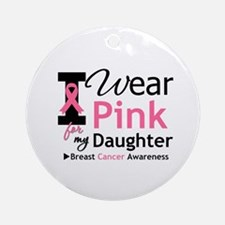 I Wear Pink Daughter Ornament (Round)