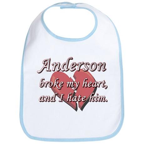 Anderson broke my heart and I hate him Bib