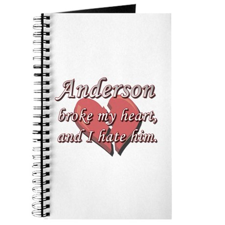Anderson broke my heart and I hate him Journal