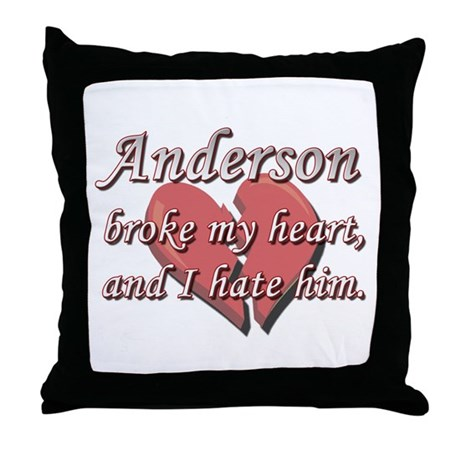 Anderson broke my heart and I hate him Throw Pillo