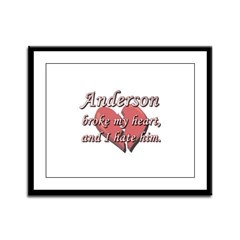 Anderson broke my heart and I hate him Framed Pane