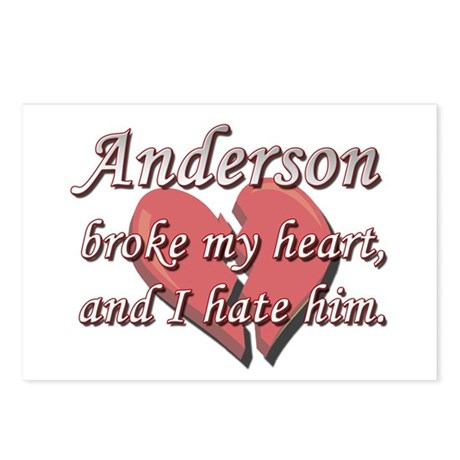 Anderson broke my heart and I hate him Postcards (