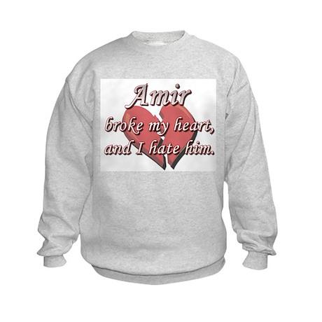 Amir broke my heart and I hate him Kids Sweatshirt