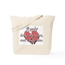 Amir broke my heart and I hate him Tote Bag