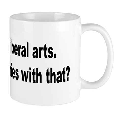 Liberal Arts Career Humor Mug