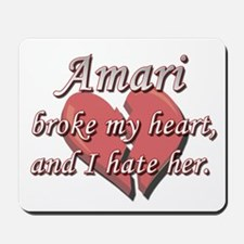 Amari broke my heart and I hate her Mousepad