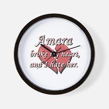Amara broke my heart and I hate her Wall Clock