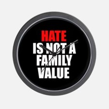 Hate is not a Family Value Wall Clock