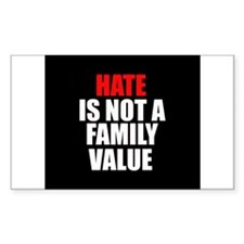Hate is not a Family Value Rectangle Sticker 50 p