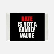 Hate is not a Family Value Rectangle Magnet (100 p