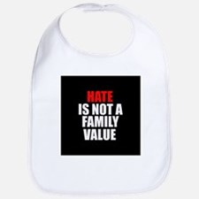 Hate is not a Family Value Bib