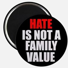 "Hate is not a Family Value 2.25"" Magnet (10 pack)"