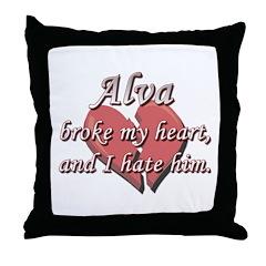 Alva broke my heart and I hate him Throw Pillow