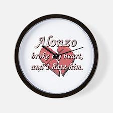 Alonzo broke my heart and I hate him Wall Clock