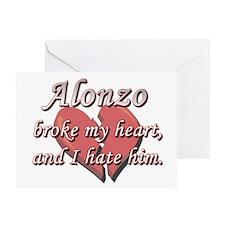 Alonzo broke my heart and I hate him Greeting Card