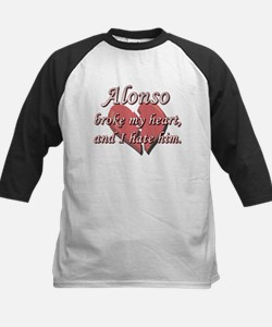 Alonso broke my heart and I hate him Tee