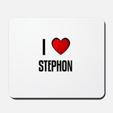 I LOVE STEPHON Mousepad