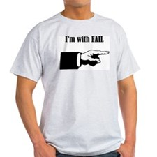 I'm With Fail B/W T-Shirt