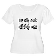 Just Working Here Humor T-Shirt