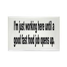 Just Working Here Humor Rectangle Magnet