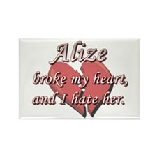 Alize broke my heart and I hate her Rectangle Magn