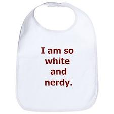 I am so white and nerdy. Bib