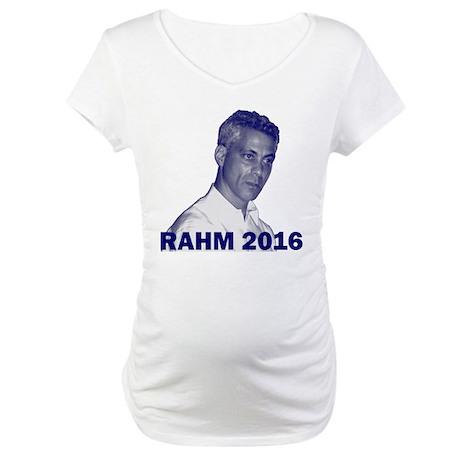 Rahm Emanuel: RAHM 2016 - Maternity T-Shirt