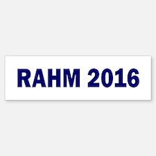 Rahm Emanuel: RAHM 2016 - Bumper Bumper Bumper Sticker