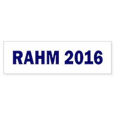 Rahm Emanuel: RAHM 2016 - Bumper Bumper Sticker