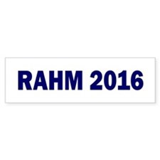 Rahm Emanuel: RAHM 2016 - Bumper Car Sticker