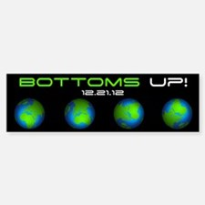 Bottoms Up! Bumper Bumper Bumper Sticker