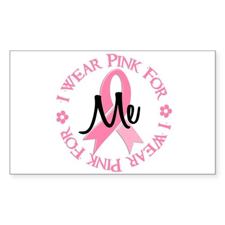 I Wear Pink For ME 38 Rectangle Sticker