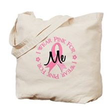 I Wear Pink For ME 38 Tote Bag