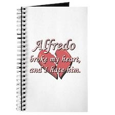 Alfredo broke my heart and I hate him Journal