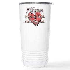 Alfonso broke my heart and I hate him Travel Mug