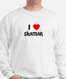 I LOVE SHAMAR Sweatshirt