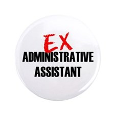 "Ex Administrative Assistant 3.5"" Button"