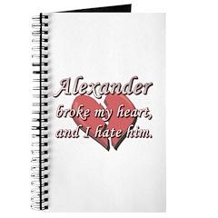 Alexander broke my heart and I hate him Journal