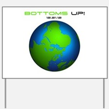 Bottoms Up Big Globe Yard Sign