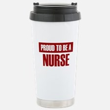 Proud To Be A Nurse Stainless Steel Travel Mug