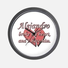 Alejandro broke my heart and I hate him Wall Clock