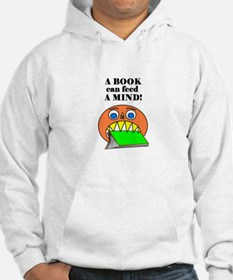 A BOOK CAN FEED A MIND Hoodie