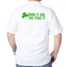 Drink it like you stole it T-Shirt